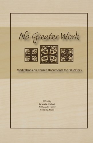 Read Online No Greater Work: Meditations on Church Documents for Educators ebook