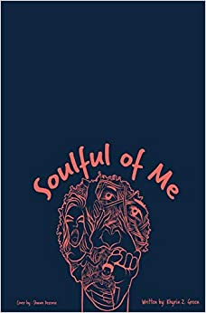 Soulful Of Me: A Poetry Book