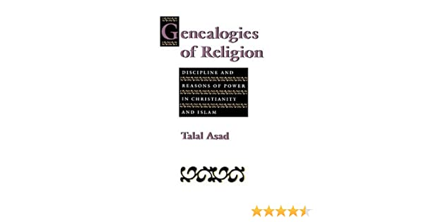 Genealogies Of Religion Discipline And Reasons Of Power In