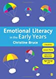 Emotional Literacy in the Early Years, Bruce, Christine, 1849206023