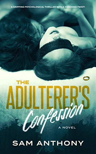Book: The Adulterer's Confession - A Novel (The Adulterer Series Book 2) by Sam Anthony