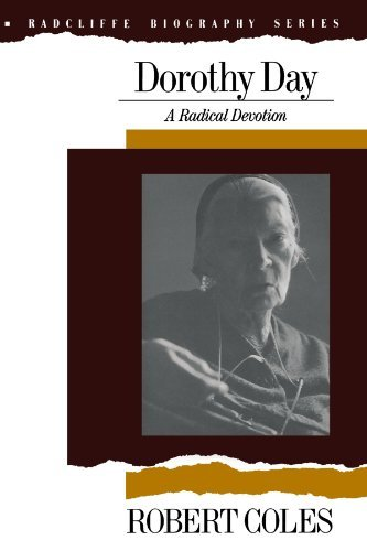 Dorothy Day: A Radical Devotion (Radcliffe Biography Series) by Coles Robert (1989-01-22) Paperback (Robert Coles Dorothy Day)