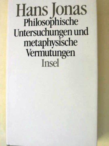 Philosophische Untersuchungen und metaphysische Vermutungen Taschenbuch – 1992 Hans Jonas Insel Verlag 3458162623 Philosophische Anthropologie