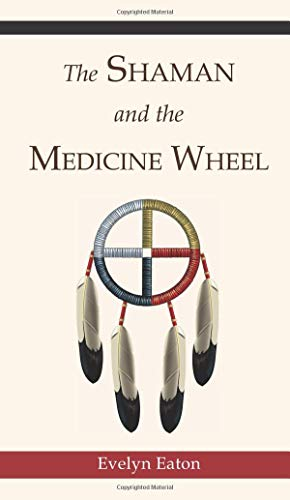 (The Shaman and the Medicine Wheel (Quest Books))