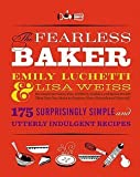 The Fearless Baker : Scrumptious Cakes, Pies, Cobblers, Cookies, and Quick Breads That You Can Make to Impress Your Friends and Yourself (Hardcover)--by Emily Luchetti [2011 Edition]