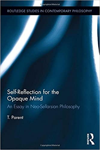 com self reflection for the opaque mind an essay in neo  self reflection for the opaque mind an essay in neo sellarsian philosophy routledge studies in contemporary philosophy 1st edition