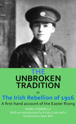 The Unbroken Tradition: A first-hand account of the Easter Rising