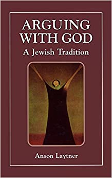 Book Arguing with God: A Jewish Tradition