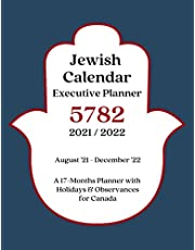 Jewish Calendar Executive Planner 5782 2021/2022: A 17-Months Planner with Holidays & Observances for CANADA | August '21 - December '22 Monthly Agenda-Planning Appointment Book | Rosh Hashana 5782 Gift Idea