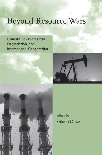 Beyond Resource Wars: Scarcity, Environmental Degradation, and International Cooperation (Global Environmental Accord: S