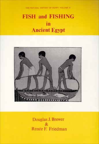 Fish and Fishing in Ancient Egypt (The Natural History of Egypt)