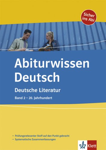 Deutsche Literatur: Band 2 - 20. Jahrhundert (Abiturwissen Deutsch)