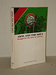 Amal and the Shi'a: Struggle for the Soul of Lebanon (Modern Middle East Series: No. 13)