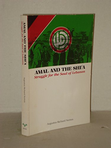 Amal and the Shi'A: Struggle for the Soul of Lebanon (Modern Middle East Series)