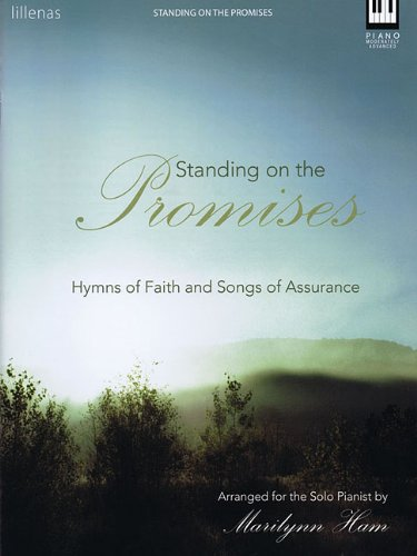 Download Standing On The Promises Hymnhymns Of Faith And Songs Of Assurance Skill Moderatley Ad PDF