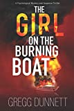The Girl on the Burning Boat: A Psychological Mystery and Suspense Thriller by  Gregg Dunnett in stock, buy online here