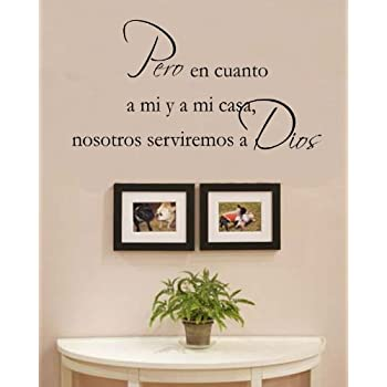 Pero en cuanto a mi y a casa, nosotros serviremos a dios. Vinyl Wall Decals Quotes Sayings Words Art Decor Lettering Vinyl Wall Art Inspirational Uplifting