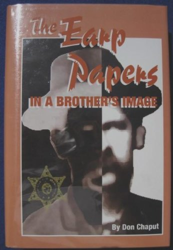 The Earp Papers: In a Brother's Image, Chaput, Don