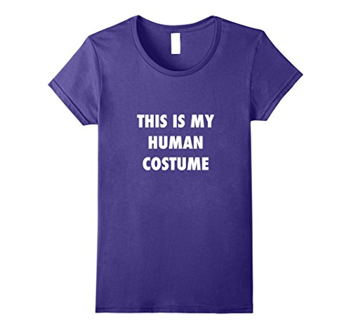 [Womens Funny DIY Halloween Costume Tshirt This is my human costume Small Purple] (Dress Up Party Costumes Starting With E)