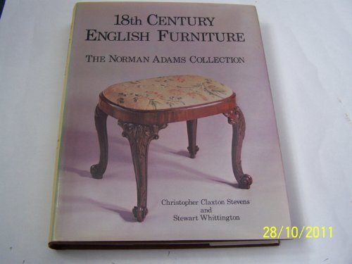 18th Century English Furniture the Norman Adams Collection 18th Century English Furniture