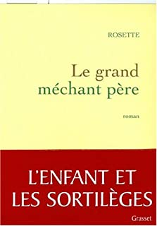 Le grand méchant père : roman