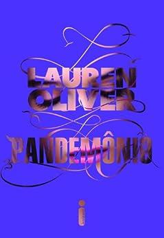 Pandemônio (Delírio Livro 2) por [Oliver, Lauren]
