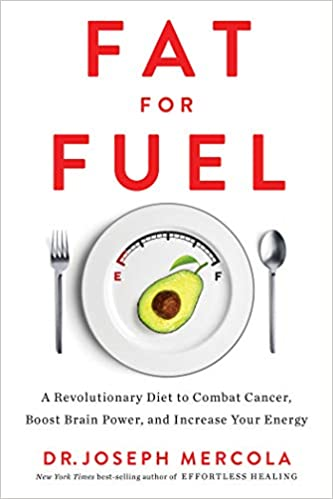 Fat for Fuel: A Revolutionary Diet to Combat Cancer, Boost