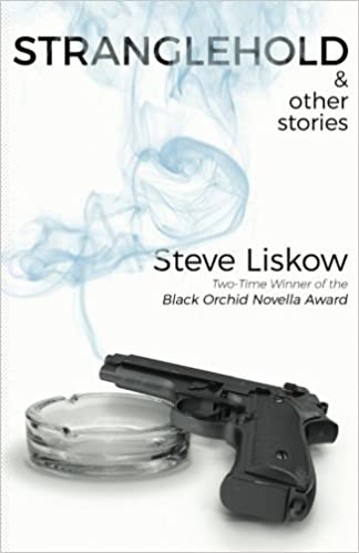 Stranglehold & Other Stories: Steve Liskow: 9781543151633: Amazon