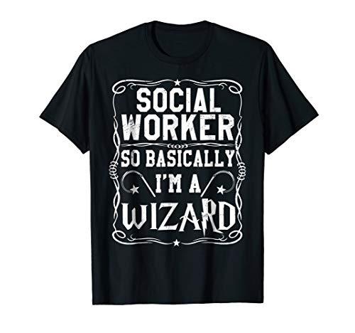 Social Worker So Basically I'm A Wizard Magic