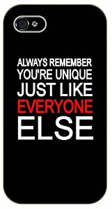 iPhone 4 / 4s Always remember you're unique just like everyone else - black plastic case / Life quotes, inspirational and motivational / Surelock Authentic