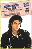 Michael Jackson: I Was There