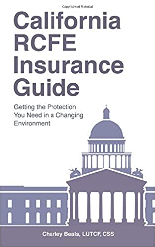Real book download pdf California RCFE Insurance Guide: Getting the Protection You Need in a Changing Environment iBook