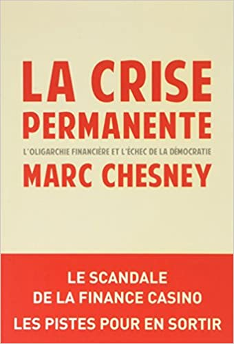 La crise permanente: L'aristocratie financière et l'échec de la démocratie