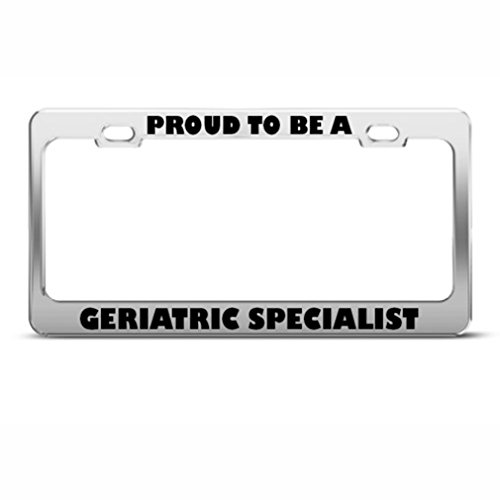 Proud To Be A Geriatric Specialist Career Profession License Plate Frame Holder