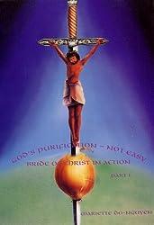 God's Purification: Not Easy, Part I
