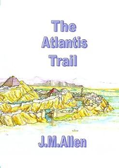 The Atlantis Trail (Atlantis: The Andes Trilogy) by [J.M. Allen]