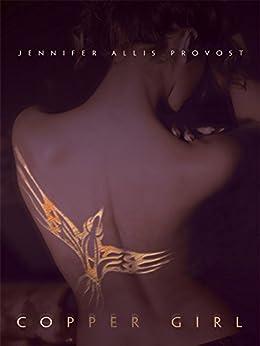Copper Girl (Copper Legacy Book 1) by [Provost, Jennifer Allis]