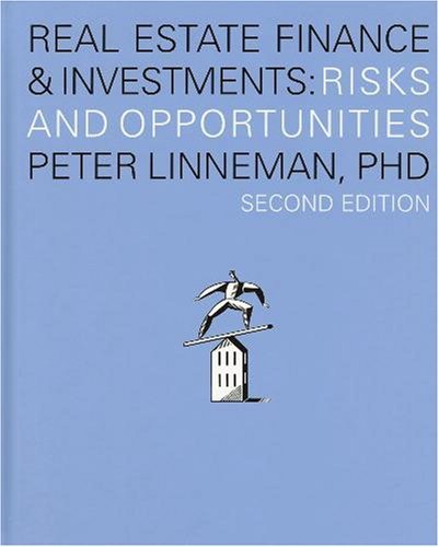 Real Estate Finance & Investments: Risks and Opportunities, Second Edition (Real Estate Finance & Investments Risks And Opportunities)
