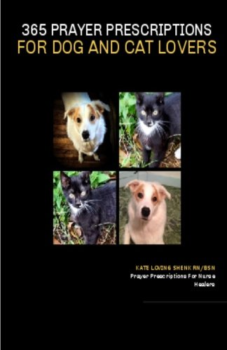 365 Prayer Prescriptions For Dog And Cat Lovers (The Prayer Prescription Series) (Volume 2)