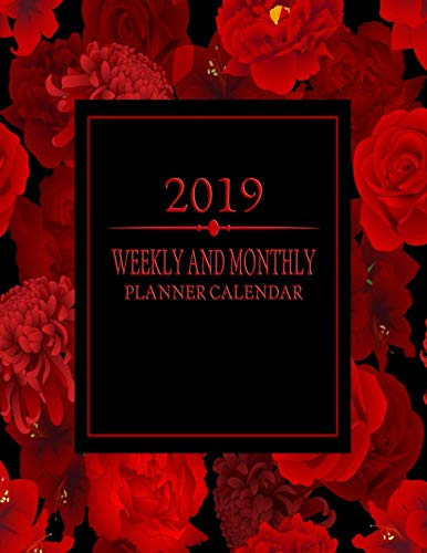 2019 Weekly And Monthly Planner Calendar: Monthly Calendar Weekly Lined Pages Funny Motivational Quotes Red Rose And Black (Fun Agendas And Organizers)