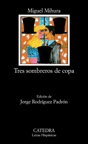 Tres Sombreros de Copa (Letras Hipanicas) (Spanish Edition) ()