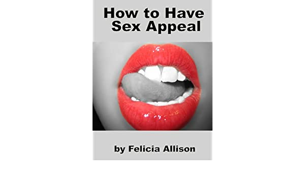 How to have sex appeal video photos