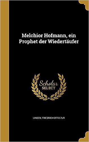 Book Melchior Hofmann, Ein Prophet Der Wiedertaufer (German Edition)