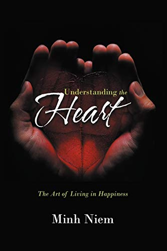 Understanding the Heart: The Art of Living in Happiness