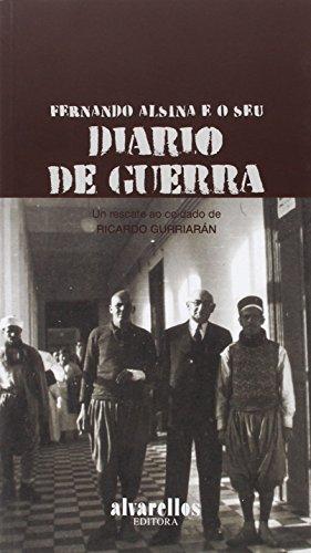 Descargar Libro Fernando Alsina E O Seu Diario De Guerra Fernando Alsina González