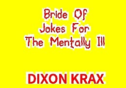 Bride of Jokes For The Mentally Ill by [Krax, Dixon]