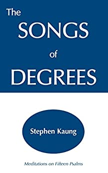 The Songs of Degrees by [Kaung, Stephen]