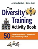 img - for The Diversity Training Activity Book: 50 Activities for Promoting Communication and Understanding at Work book / textbook / text book