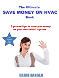 The Ultimate Save Money On HVAC Book (Home HVAC Help 1)
