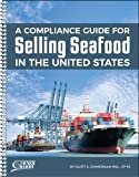 img - for A Compliance Guide for Selling Seafood in the United States book / textbook / text book